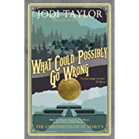 What Could Possibly Go Wrong (The Chronicles of St Mary's Series Book 6)