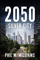 2050: Silver City (Book 3) Kindle Edition