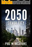 2050: Silver City (Book 3)
