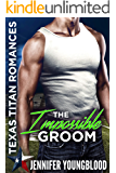 The Impossible Groom: Texas Titan Romances (O'Brien Family Romance) (Jennifer's Texas Titan Romances Book 5)