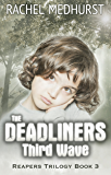 The Deadliners: Third Wave: Reapers Trilogy Book 3