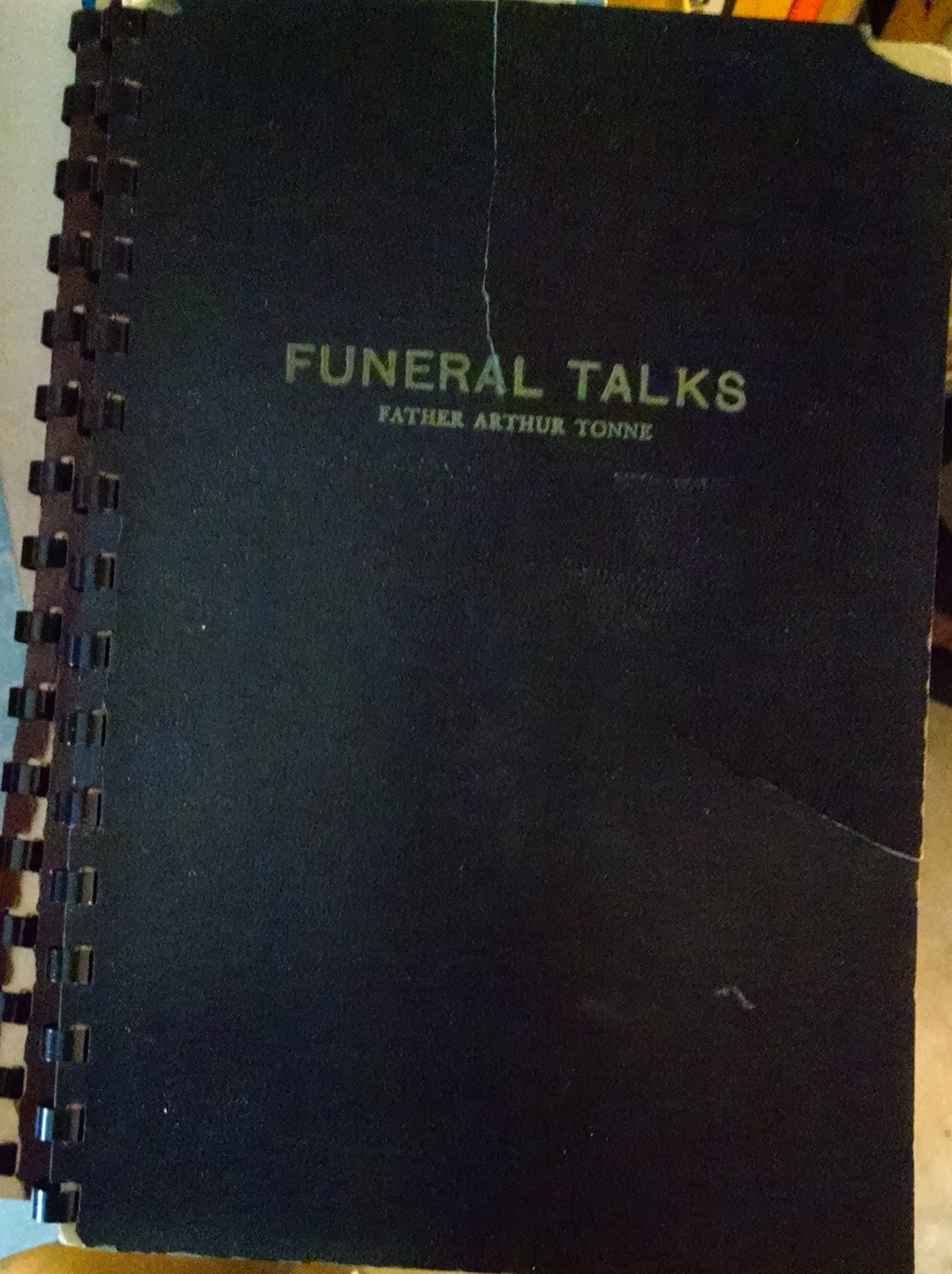 Funeral Talks: Fifty-two sermons for funerals: Arthur Tonne: Amazon