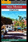 Ajijic Mexico Living the Dream (English Edition)
