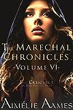 The Marechal Chronicles: Volume VI, The Crucible: A Dark Fantasy Tale