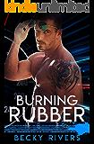 Burning Rubber: A Bad Boy Sports Romance