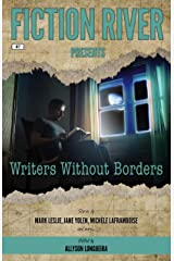 Fiction River Presents: Writers Without Borders Kindle Edition
