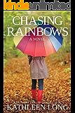Chasing Rainbows: A Novel