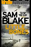 Little Bones: A disturbing Irish crime thriller (The Cathy Connolly Series Book 1)