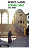 Gerusalemme: Una storia (Intersezioni)
