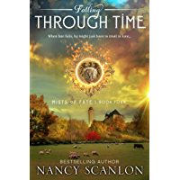 Falling Through Time: A time travel romance (Mists of Fate Book 4)