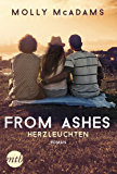 From Ashes - Herzleuchten: Liebesroman