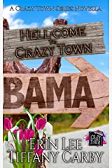 Hell-come to Crazy Town: A Crazy Town Series Novella Kindle Edition