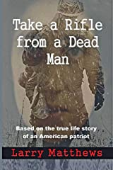 Take a Rifle from a Dead Man Kindle Edition