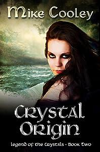 Crystal Origin (Legend Of The Crystals Book 2)