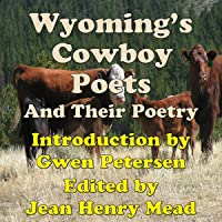 Wyoming's Cowboy Poets: And Their Poetry