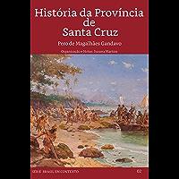 História da província  de  Santa Cruz: Organização e Notas: Susana Martins (Brasil em Contexto Livro 2)