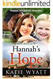 Mail Order Bride: Hannah's Hope: Inspirational Historical Western (Pioneer Wilderness Romance series Book 25)