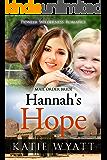 Mail Order Bride: Hannah's Hope: Inspirational Historical Western (Pioneer Wilderness Romance series Book 25)