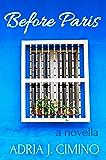 Before Paris: A Novella