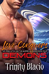 Love Conquers Demons: Book Four of the Virgin Witch and the Vampire King Series Kindle Edition