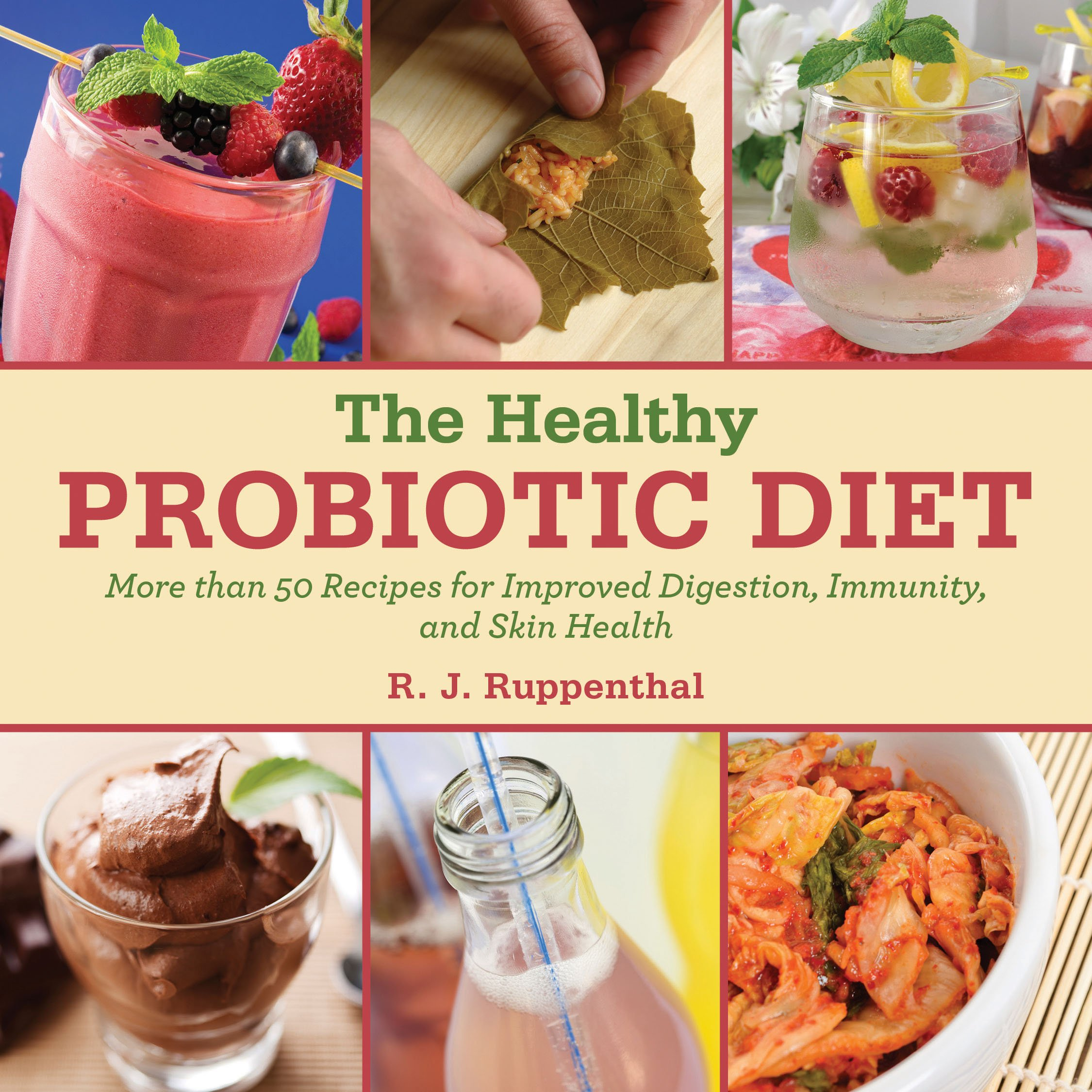 Read Online The Healthy Probiotic Diet: More Than 50 Recipes for Improved Digestion, Immunity, and Skin Health pdf
