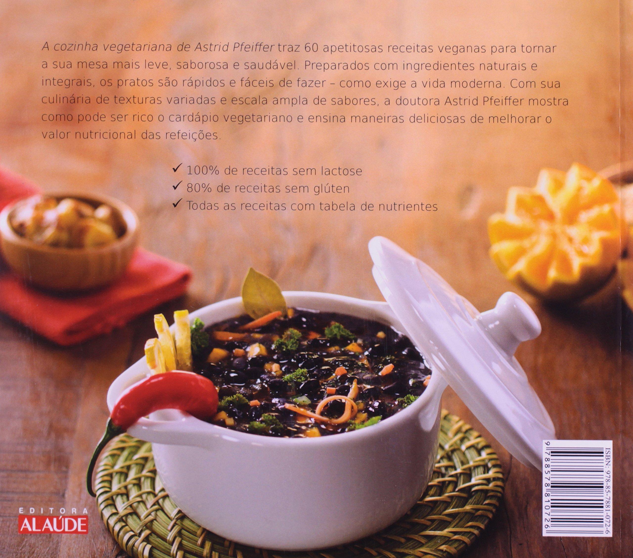 A Cozinha Vegetariana de Astrid Pfeiffer (Em Portugues do Brasil): Astrid Pfeiffer: 9788578810726: Amazon.com: Books