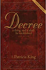 Decree - Third Edition. Decree a Thing and it Shall Be Established - Job 22:8 Kindle Edition
