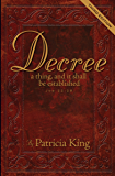 Decree - Third Edition. Decree a Thing and it Shall Be Established - Job 22:8