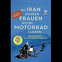 Im Iran dürfen Frauen nicht Motorrad fahren ...: Was passierte, als ich es trotzdem tat (DuMont Welt - Menschen - Reisen E-Book)