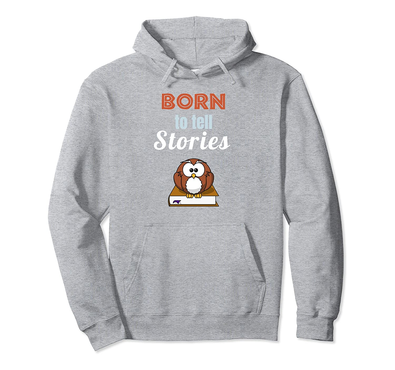 Born To Tell Stories Book Owl Storytellers Hoodie Sweatshirt-mt