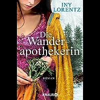 Die Wanderapothekerin: Alle Teile des Serials in einem Band (Die Wanderapothekerin-Serie 1) (German Edition)
