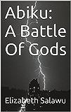 Abiku: A Battle Of Gods