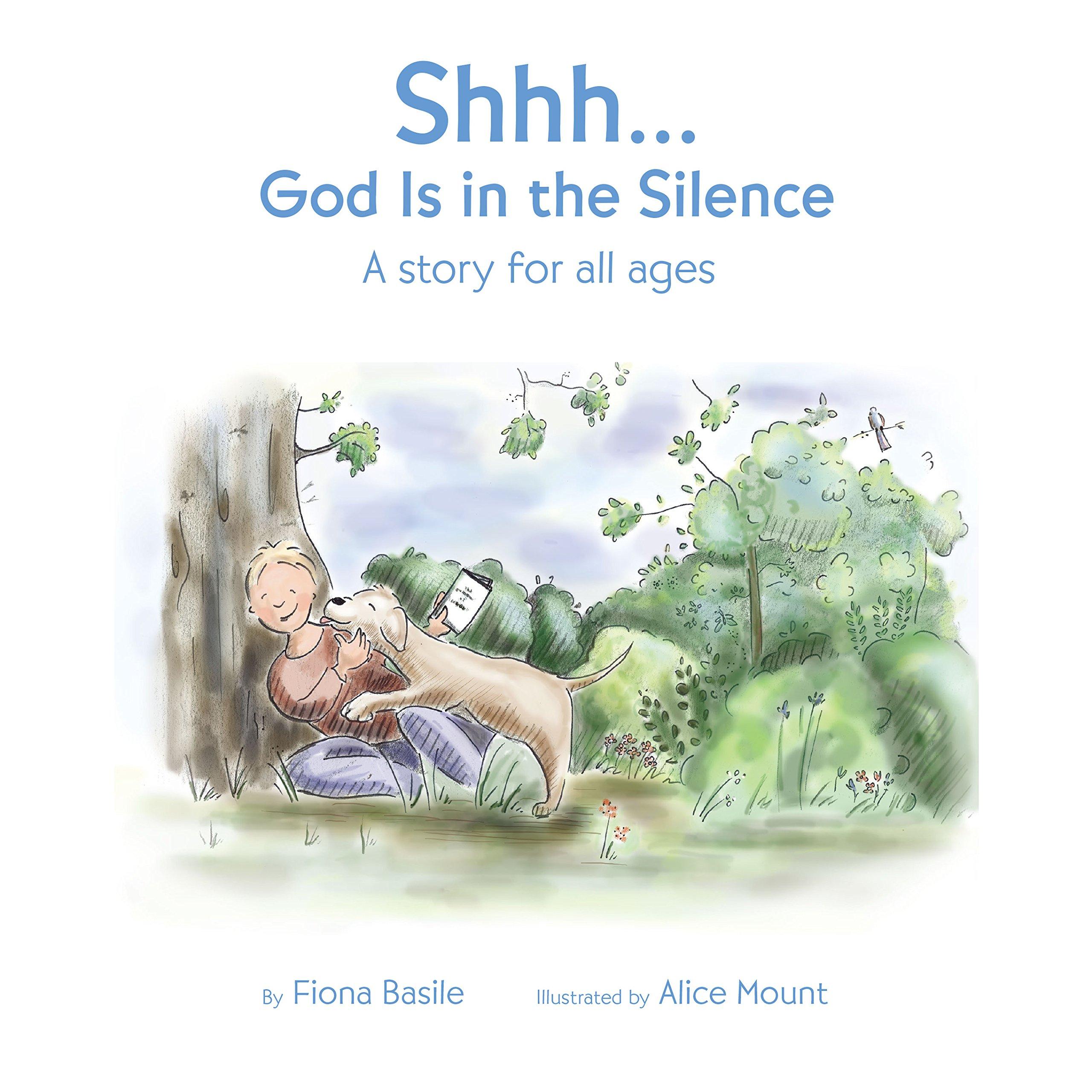 Shhhgod Is In The Silence Fiona Basile 9780829446579 Amazon