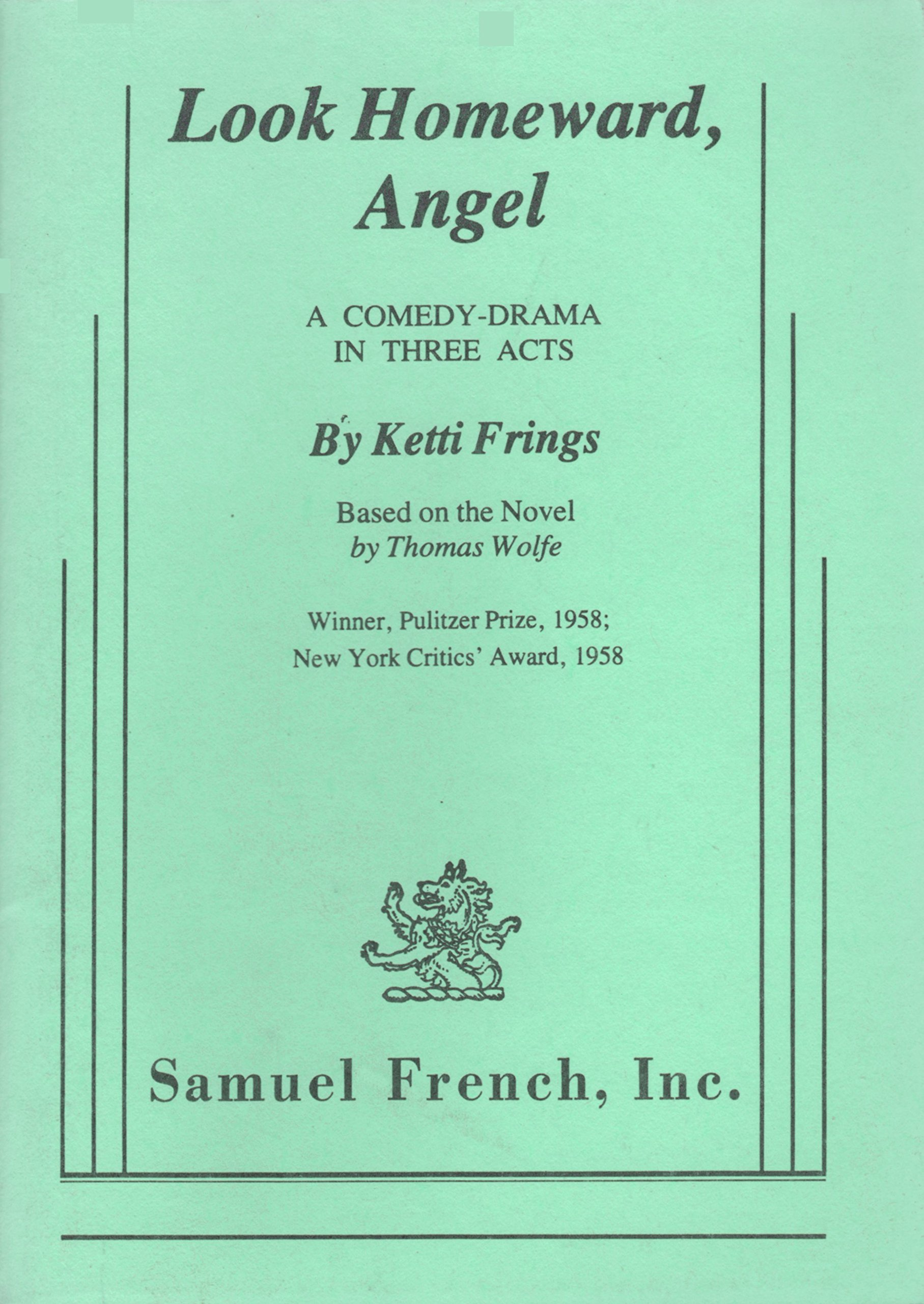 Look Homeward, Angel: A Comedy Drama in Three Acts (Based on the ...