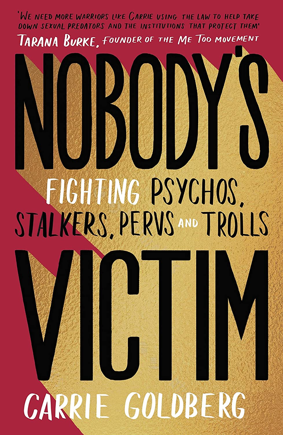 Nobodys Victim: Fighting Psychos, Stalkers, Pervs and Trolls ...