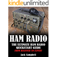Ham Radio: The Ultimate Ham Radio QuickStart Guide – From Beginner To Expert (Survival, Communication, Self Reliance…