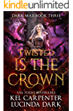 Twisted is the Crown (Dark Maji Book 3)