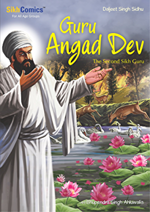 Guru Angad Dev: The Second Sikh Guru (Sikh Comics)
