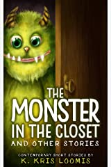 The Monster In the Closet and Other Stories: Contemporary Short Stories Kindle Edition
