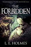 The Forbidden: Prequel Novella to the Ancestors Saga (An Epic Fantasy Romance Series)