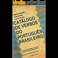 CATÁLOGO DE VERBOS DO PORTUGUÊS BRASILEIRO: CLASSIFICAÇÃO VERBAL SEGUNDO A DECOMPOSIÇÃO DE PREDICADOS  VOLUME 1: VERBOS DE MUDANÇA 2a. edição revisada