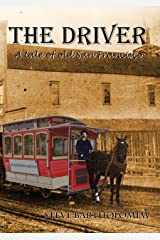 The Driver: A tale of old San Francisco, murder in broad daylight. Kindle Edition