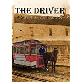 The Driver: A tale of old San Francisco, murder in broad daylight.
