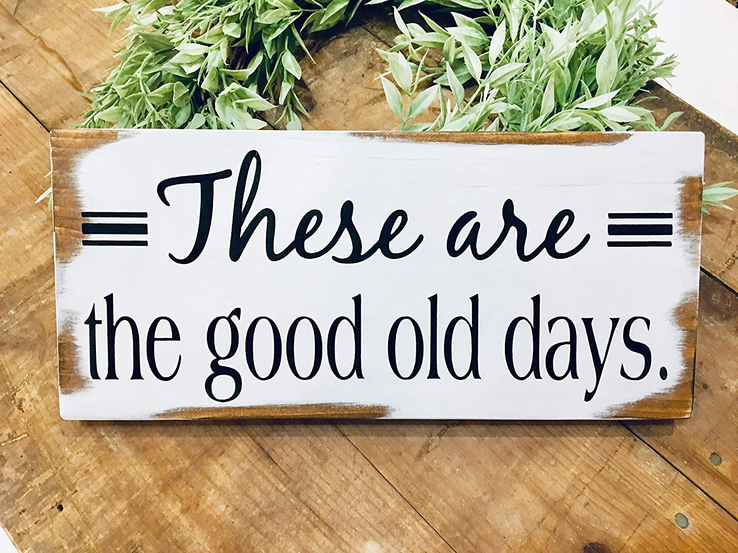 Farmhouse decor Rustic white painted wood sign These are the good old days wall hanging