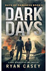 Dark Days: A Post Apocalyptic EMP Thriller (Days of Darkness Book 1) Kindle Edition