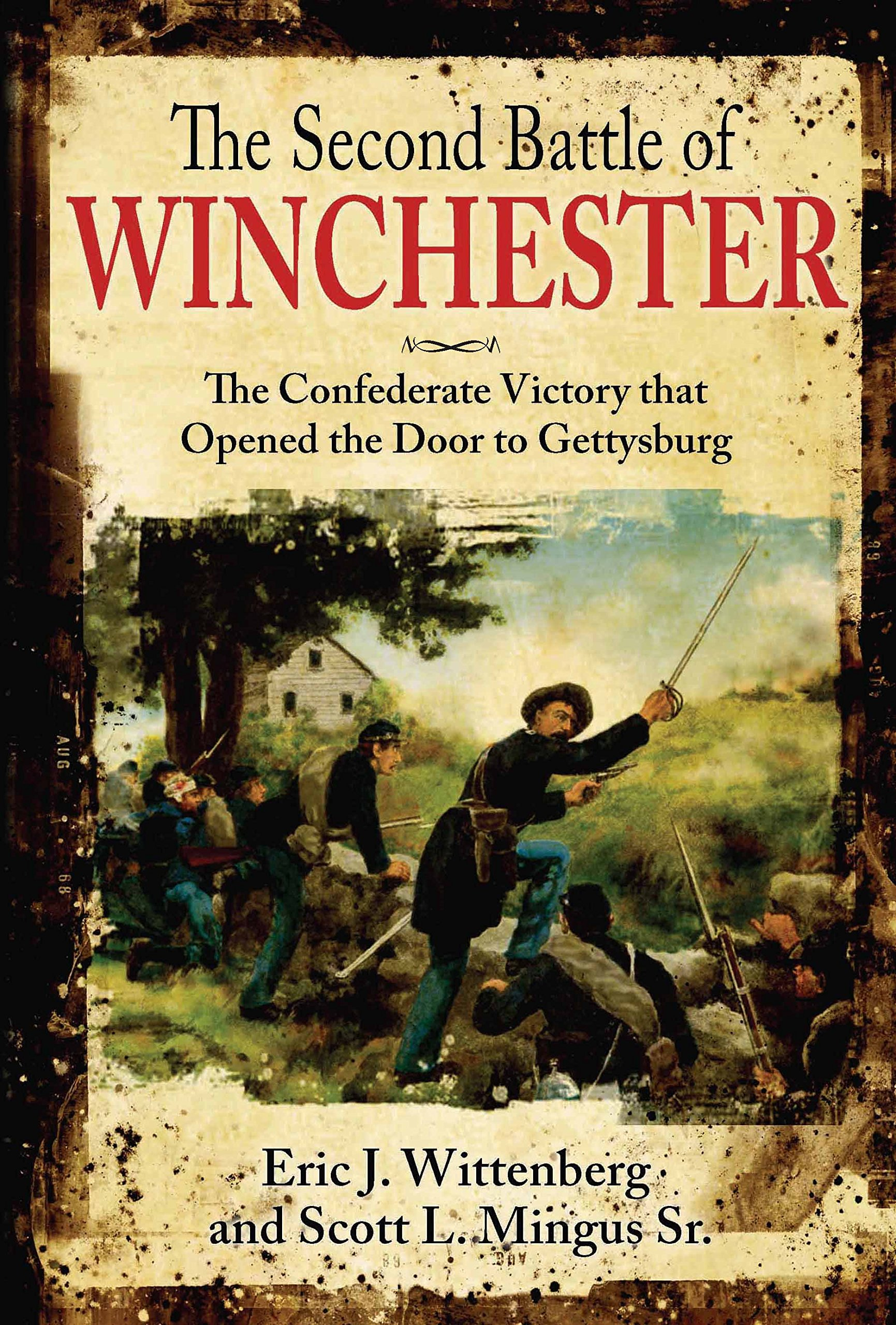 ... of Winchester: The Confederate Victory that Opened the Door to  Gettysburg: Eric J. Wittenberg, Scott L. Mingus Sr.: 9781611212884:  Amazon.com: Books