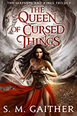 The Queen of Cursed Things (Serpents and Kings Book 1) Kindle Edition
