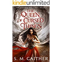 The Queen of Cursed Things (Serpents and Kings Book 1)