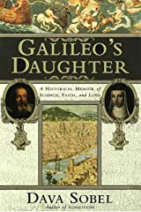 Galileo's Daughter: A Historical Memoir of Science, Faith and Love Kindle Edition