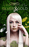 The Chronicles of Silver and Gold: A Nephilim Universe Book (The Legend of the Archangel 3)